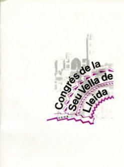 Congrés de la Seu Vella de Lleida. Actes.