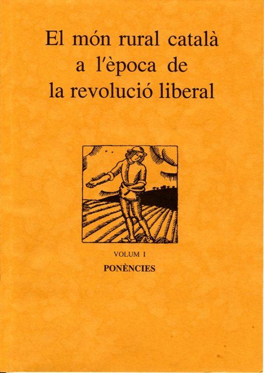 El món rural català a l'època de la Revolució Liberal.