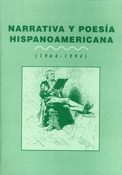 Narrativa y poesía hispanoamericana 1964-1994.