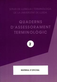 Quaderns d'assessorament terminològic. Material d'oficina.