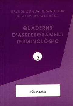 Quaderns d'assessorament terminològic. Món laboral.