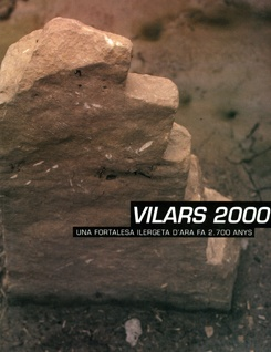 Vilars 2000. Una fortalesa ilergeta d'ara fa 2.700 anys.