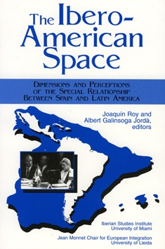 The Ibero-American Space. Dimensions and Perceptions of the Special Relationship between Spain and Latin America.