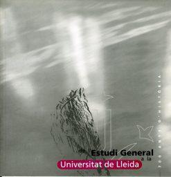 De l'Estudi General a la Universitat de Lleida, 700 anys d'història.