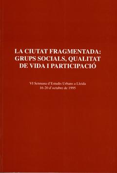La ciutat fragmentada: Grups socials, qualitat de vida i participació.