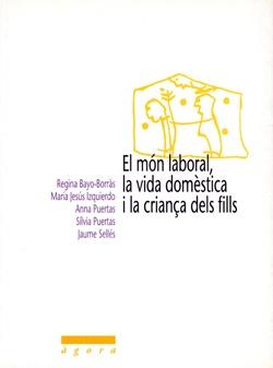 El món laboral, la vida domèstica i la criança dels fills.