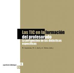 Las TIC en la formación del profesorado. La perspectiva de las didácticas específicas.