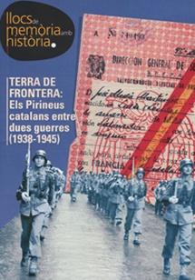 Terra de Frontera: Els Pirineus catalans entre dues guerres (1938-1945).