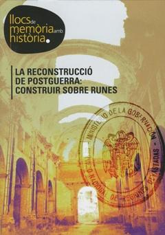 La reconstrucció de postguerra: Construir sobre runes.