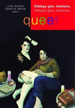 Diàlegs gais, lesbians, queer. Diálogos gays, lesbianos, queer.