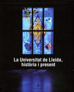 La Universitat de Lleida, història i present.