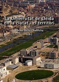 La Universitat de Lleida en la ciutat i el territori.