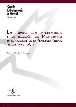 Las tumbas con importaciones y la recepción del Mediterráneo en el Nordeste de la Península Ibérica (siglos VII-VI a.C.).
