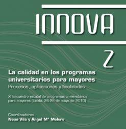 La calidad en los programas universitarios para mayores: procesos, aplicaciones, finalidades.
