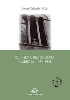 El poder franquista a Lleida, 1938-1951.