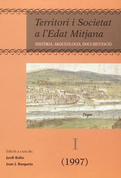 Territori i societat a l'Edat Mitjana. Història, arqueologia, documentació.