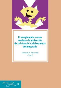 El acogimiento y otras medidas de protección de la infancia y adolescencia desamparada.