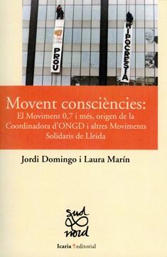 Movent consciències: el Moviment 0,7 i més, origen de la Coordinadora d'ONGD i altres Moviments Solidaris de Lleida.