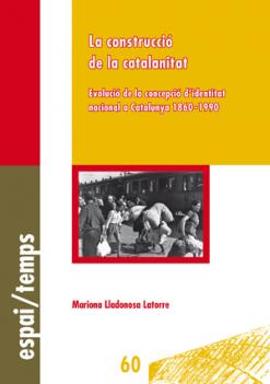 La construcció de la catalanitat. Evolució de la concepció d'identitat nacional a Catalunya 1860-1990.