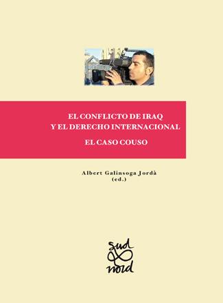 El conflicto de Iraq y el Derecho Internacional. El caso Couso.