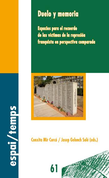 Duelo y memoria. Espacios para el recuerdo de las víctimas de la represión franquista en perspectiva comparada.