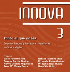 Tonto el que no lea. Enseñar lengua y literatura castellanas en la era digital.