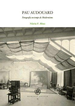 Pau Audouard. Fotografia en temps de Modernisme.