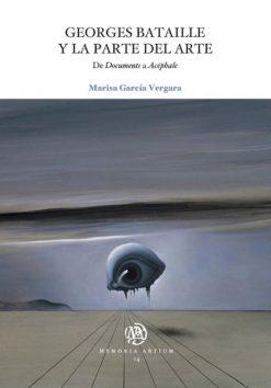 Georges Bataille y la parte del arte. De Documents a Acéphale.