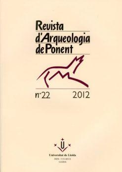 Revista d'Arqueologia de Ponent. Núm. 22.
