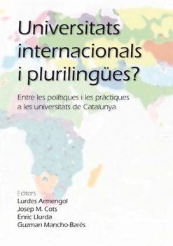 Universitats internacionals i plurilingües? Entre les polítiques i les pràctiques a les universitats de Catalunya.