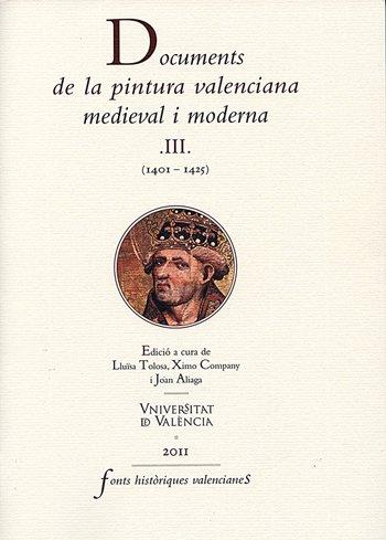Documents de la pintura valenciana medieval i moderna. Vol. III (1401-1425).