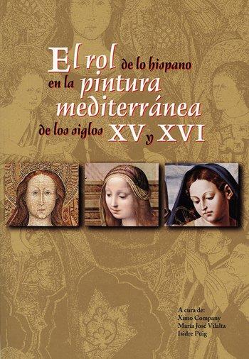 El rol de lo hispano en la pintura mediterránea de los siglos XV y XVI.