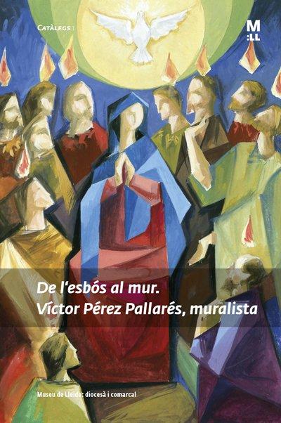 De l'esbós al mur. Víctor Pérez Pallarés, muralista.