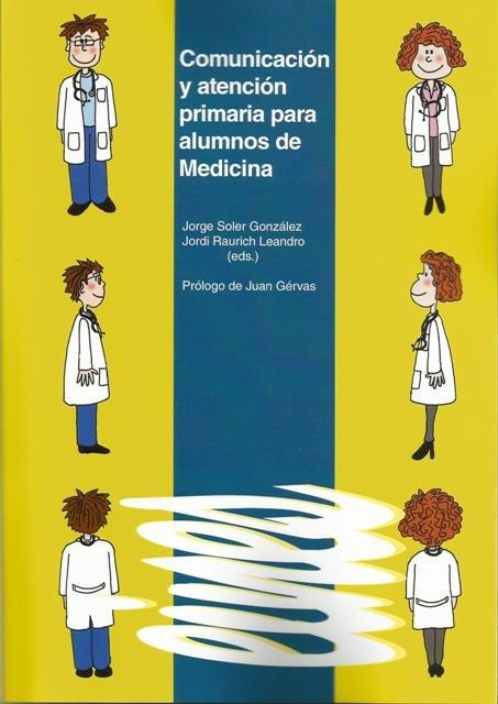 Comunicación y atención primaria para los alumnos de Medicina.