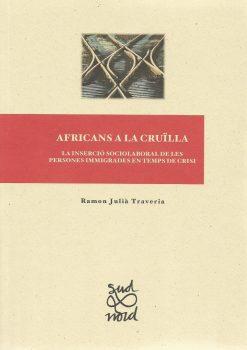 Africans a la cruïlla. La inserció sociolaboral de les persones immigrades en temps de crisi.