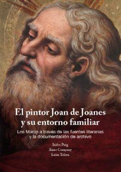 El pintor Joan de Joanes y su entorno familiar.