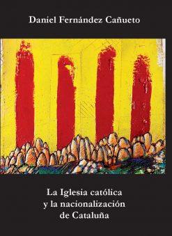 La Iglesia católica y la nacionalización de Cataluña.