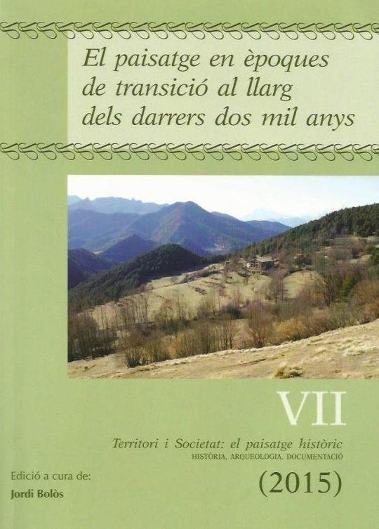 Territori i societat: el paisatge històric.El paisatge en èpoques de transició al llarg dels darrers dos mil anys.