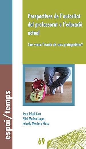 Perspectives de l'autoritat del professorat a l'educació actual. Com veuen l'escola els seus protagonistes?