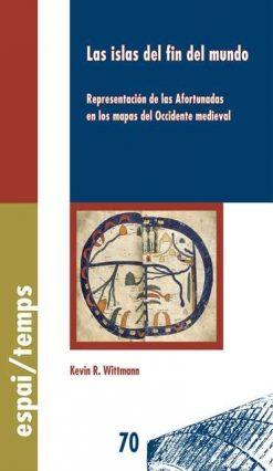 Las islas del fin del mundo. Representación de las Afortunadas en los mapas del Occidente medieval.