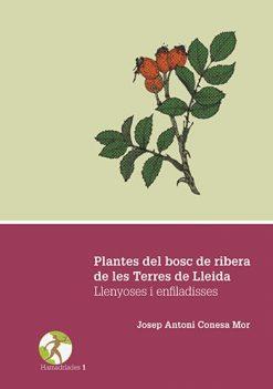 Plantes del bosc de ribera de les Terres de Lleida. Llenyoses i enfiladisses.