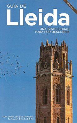 Guía de Lleida. Una gran ciudad toda por descubrir.