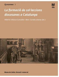 La formació de col.leccions diocesanes a Catalunya.