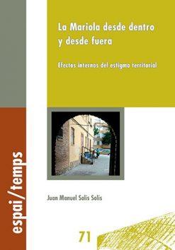 La Mariola desde dentro y desde fuera. Efectos internos del estigma territorial.