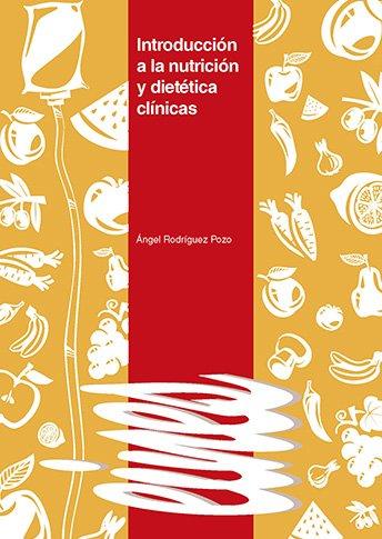 Introducción a la nutrición y dietética clínicas.