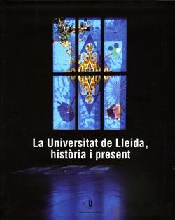 La Universitat de Lleida, història i present. CARTONÉ