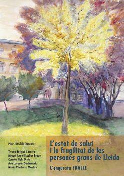 L'estat de salut i la fragilitat de les persones grans de Lleida. L'enquesta FRALLE.