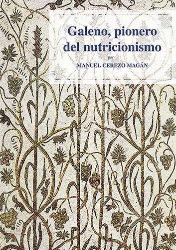 Galeno, pionero del nutricionismo.