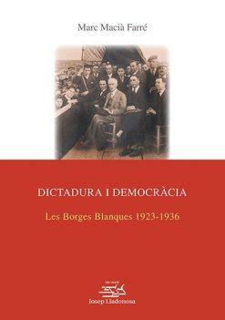 Dictadura i democràcia. Les Borges Blanques 1923-1936.