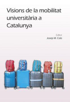 Visions de la mobilitat universitària a Catalunya.